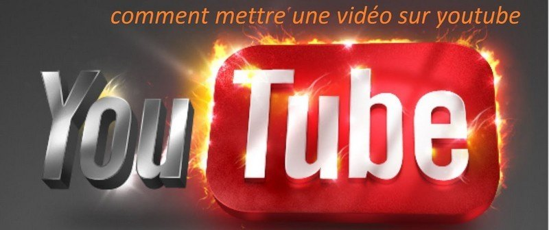 comment mettre une video sur youtube